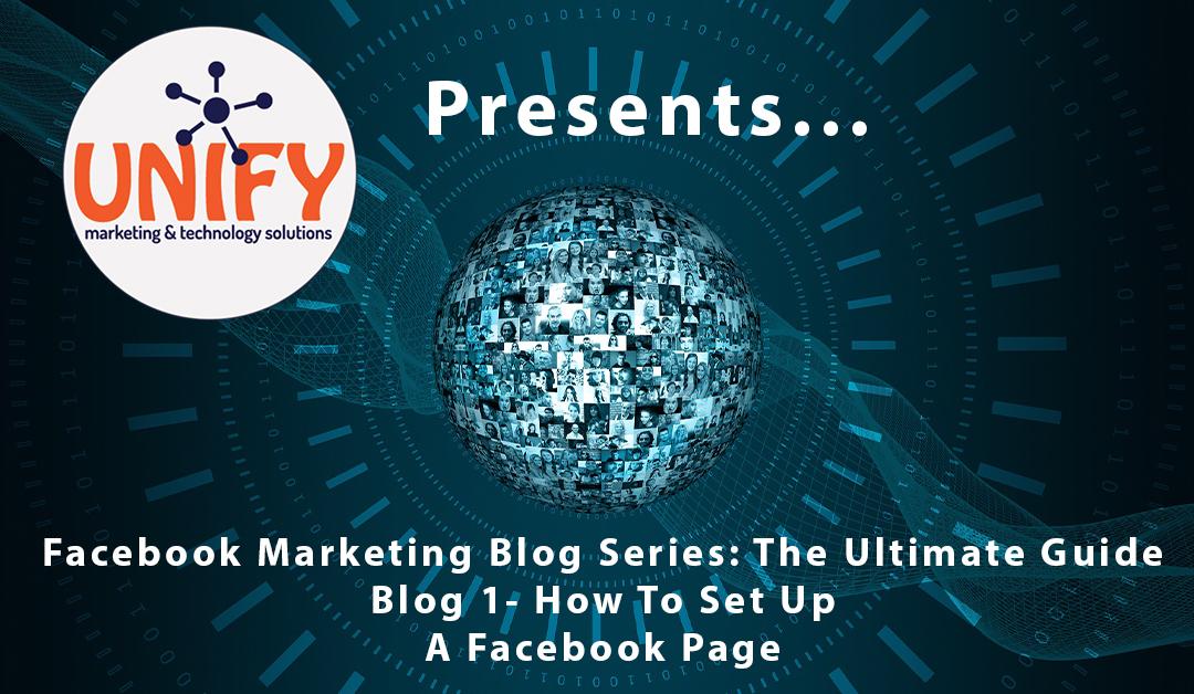 Facebook Marketing: The Ultimate Guide- Blog 1