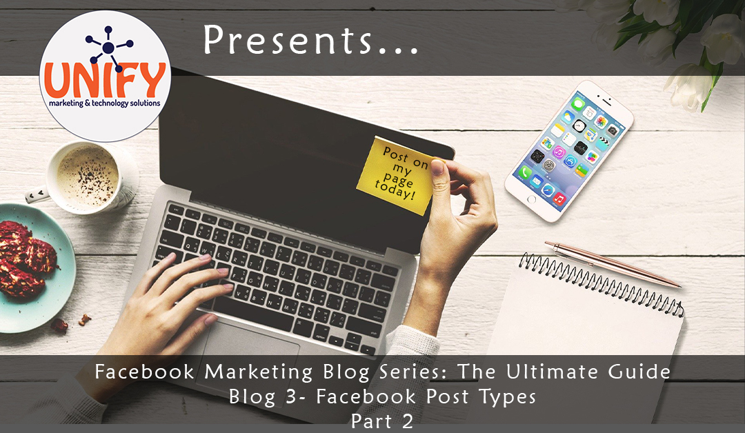 Facebook Marketing: The Ultimate Guide- Blog 3 Part 2- How To Post On Facebook