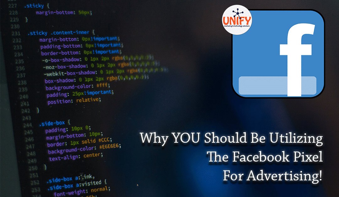 Why YOU Should Be Using Facebook Pixel Advertising!
